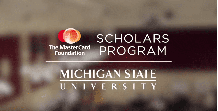 MasterCard Foundation Scholars Program 2018 at Michigan State University, USA (Fully Funded) 1